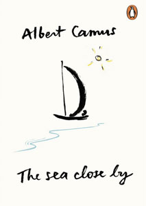 The Sea Close By - Albert Camus