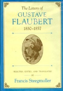 The Letters of Gustave Flaubert